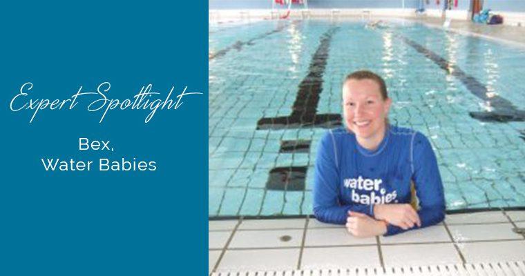 Expert Spotlight….Bex, Water Babies