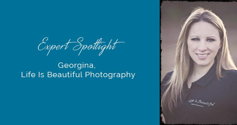 Meet the Expert….Georgina, Life Is Beautiful Photography