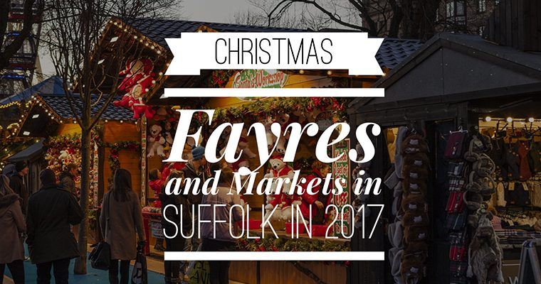 Christmas Fayres and Markets in Suffolk in 2017