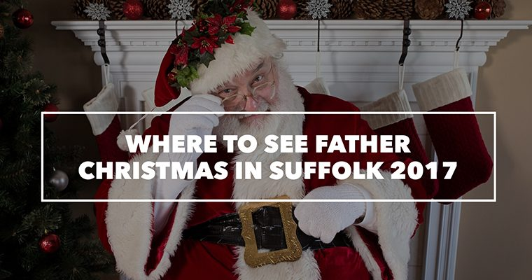 Where to see Father Christmas in Suffolk 2017