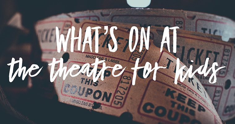 Whats on at the theatre for kids – Suffolk
