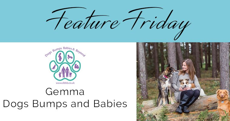 Feature Friday – Gemma, Dogs Bumps Babies and Beyond.