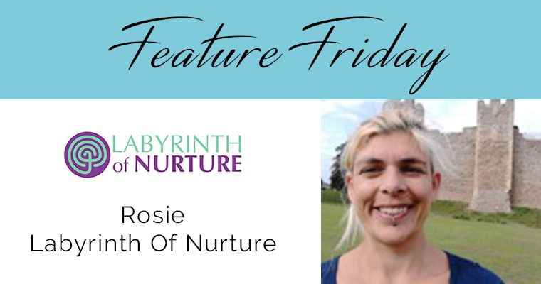 Feature Friday, Rosie – Labyrinth Of Nurture