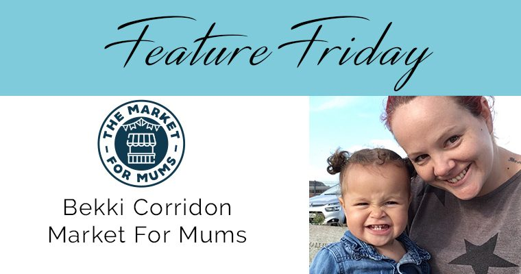 Feature Friday – Bekki Corridon, Market For Mums