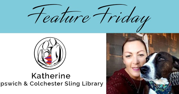 Feature Friday – Katherine, Ipswich and Colchester Sling Library