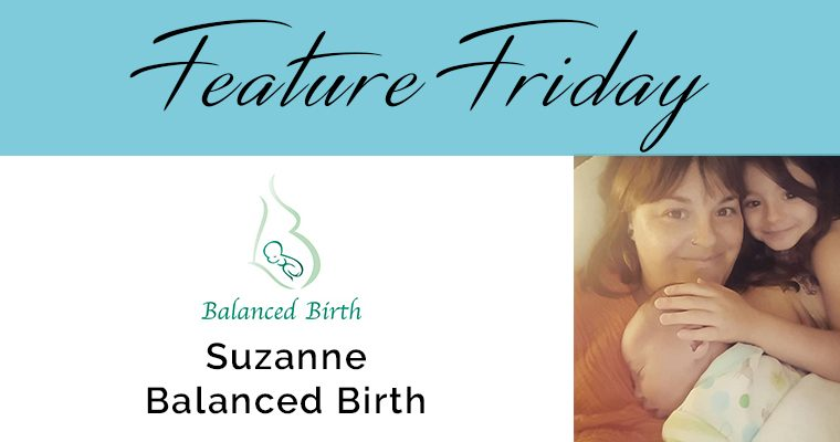 Feature Friday – Suzanne, Balanced Birth