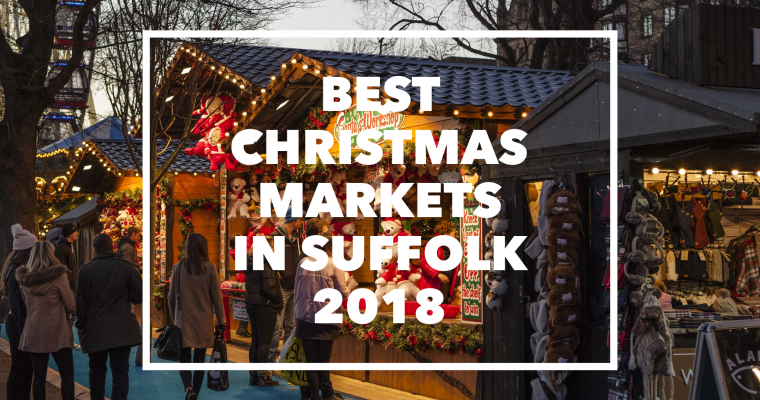 The Best Christmas Markets in Suffolk – 2018